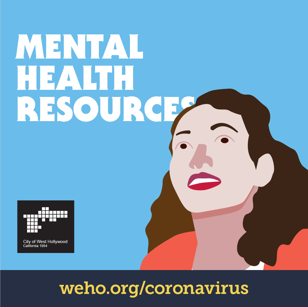 City of West Hollywood Update: Tips and Resources for Mental Health and Recommendations For Coping w...