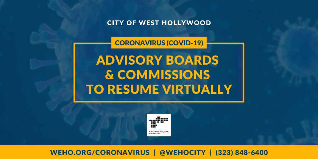 City of West Hollywood Advisory Board and Commission Meetings Begin to Resume in a Virtual Teleconfe...