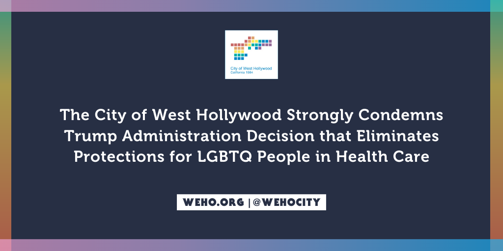 City of West Hollywood Strongly Condemns Trump Administration Decision that Eliminates Protections for LGBTQ People in Health Care