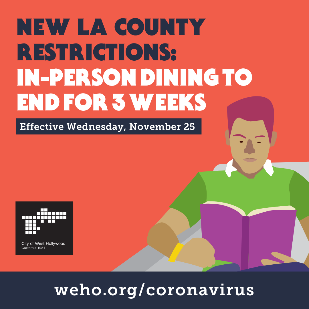City Of West Hollywood Covid 19 Update As Coronavirus Cases Continue To Surge Los Angeles County Will Restrict Dining At Restaurants Breweries Wineries And Bars News City Of West Hollywood